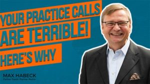 YOUR PRACTICE CALLS ARE TERRIBLE. HERE'S WHY.